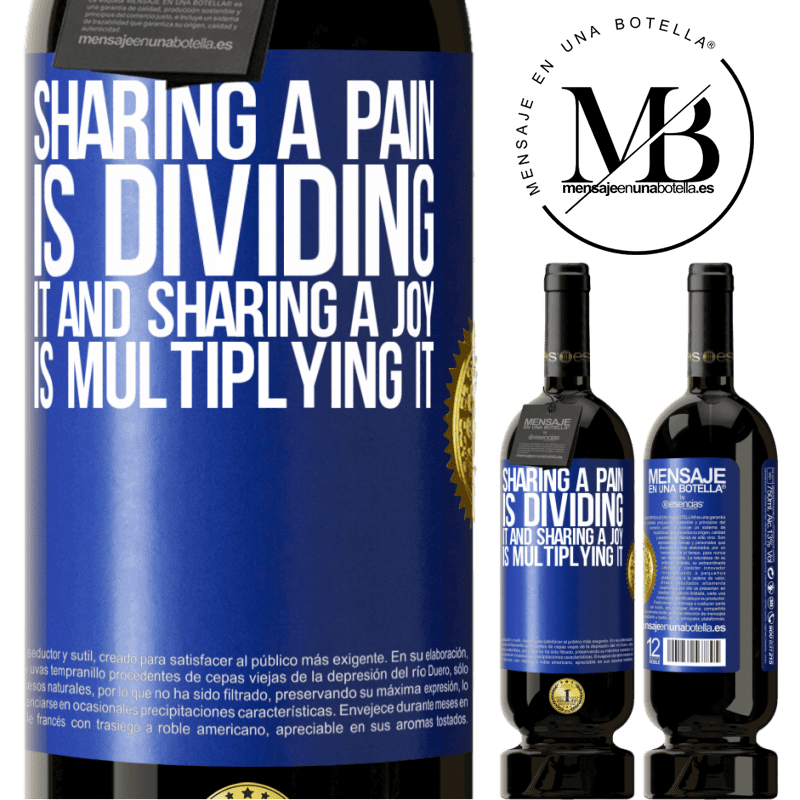 29,95 € Free Shipping | Red Wine Premium Edition MBS® Reserva Sharing a pain is dividing it and sharing a joy is multiplying it Blue Label. Customizable label Reserva 12 Months Harvest 2013 Tempranillo