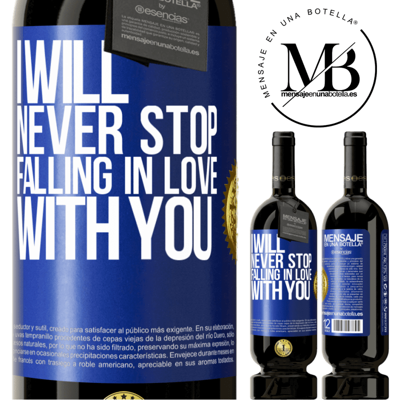 29,95 € Free Shipping | Red Wine Premium Edition MBS® Reserva I will never stop falling in love with you Blue Label. Customizable label Reserva 12 Months Harvest 2013 Tempranillo