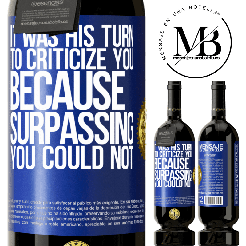 29,95 € Free Shipping   Red Wine Premium Edition MBS® Reserva It was his turn to criticize you, because surpassing you could not Blue Label. Customizable label Reserva 12 Months Harvest 2013 Tempranillo