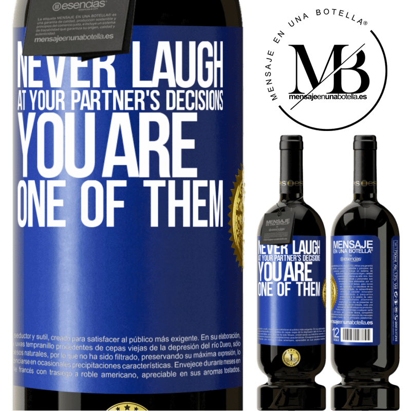 29,95 € Free Shipping   Red Wine Premium Edition MBS® Reserva Never laugh at your partner's decisions. You are one of them Blue Label. Customizable label Reserva 12 Months Harvest 2013 Tempranillo