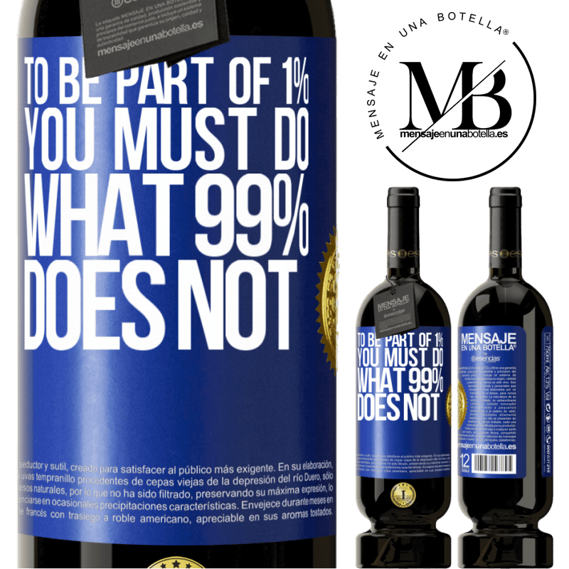 29,95 € Free Shipping   Red Wine Premium Edition MBS® Reserva To be part of 1% you must do what 99% does not Blue Label. Customizable label Reserva 12 Months Harvest 2013 Tempranillo