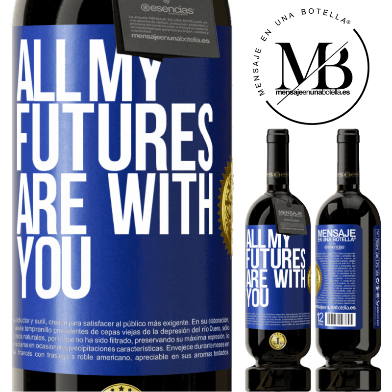 29,95 € Free Shipping | Red Wine Premium Edition MBS® Reserva All my futures are with you Blue Label. Customizable label Reserva 12 Months Harvest 2013 Tempranillo