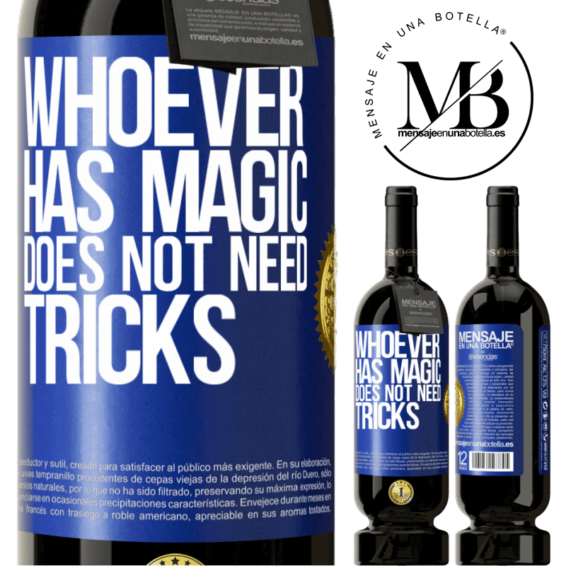 29,95 € Free Shipping | Red Wine Premium Edition MBS® Reserva Whoever has magic does not need tricks Blue Label. Customizable label Reserva 12 Months Harvest 2013 Tempranillo