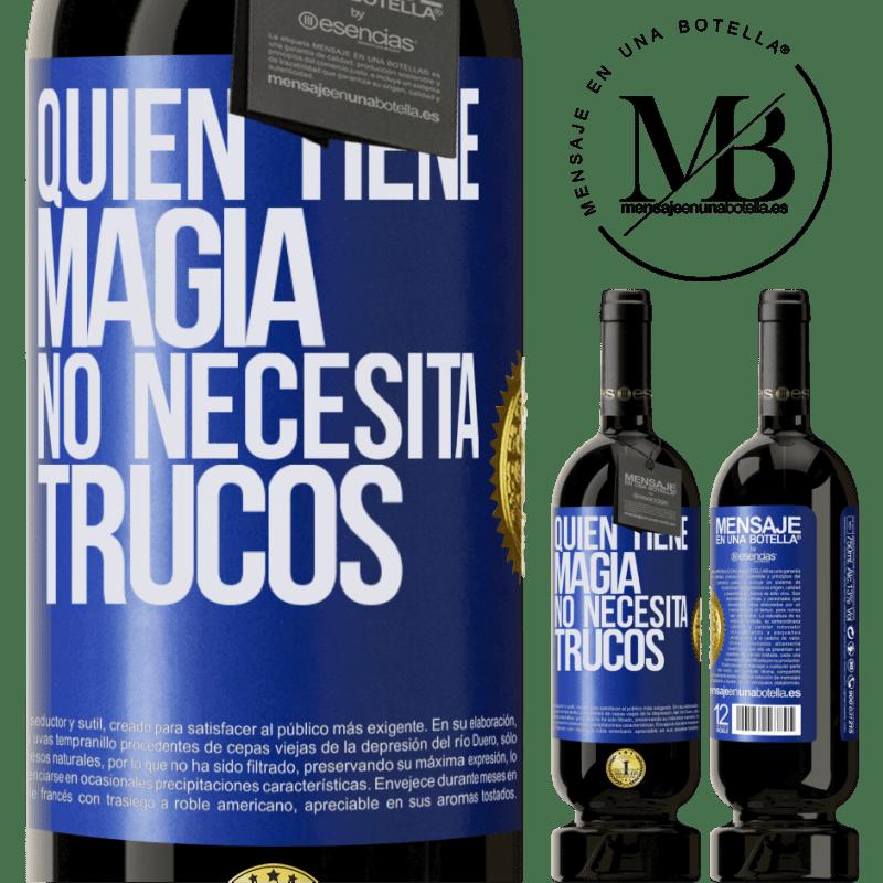 29,95 € Envoi gratuit   Vin rouge Édition Premium MBS® Reserva Qui a de la magie n'a pas besoin de tours Étiquette Bleue. Étiquette personnalisable Reserva 12 Mois Récolte 2013 Tempranillo