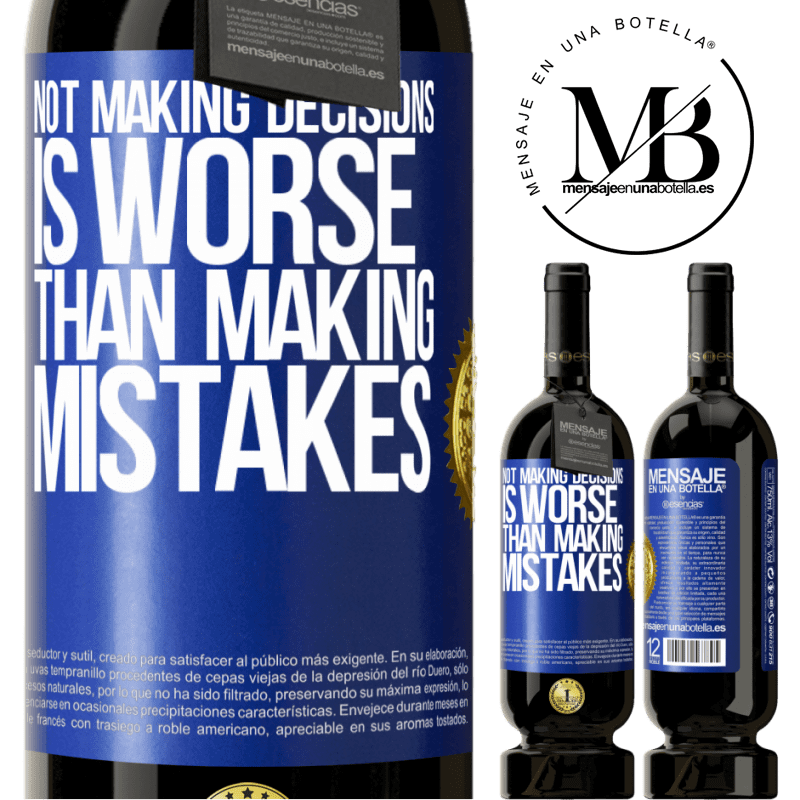 29,95 € Free Shipping | Red Wine Premium Edition MBS® Reserva Not making decisions is worse than making mistakes Blue Label. Customizable label Reserva 12 Months Harvest 2013 Tempranillo