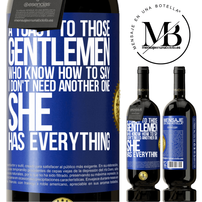 29,95 € Free Shipping | Red Wine Premium Edition MBS® Reserva A toast to those gentlemen who know how to say I don't need another one, she has everything Blue Label. Customizable label Reserva 12 Months Harvest 2013 Tempranillo