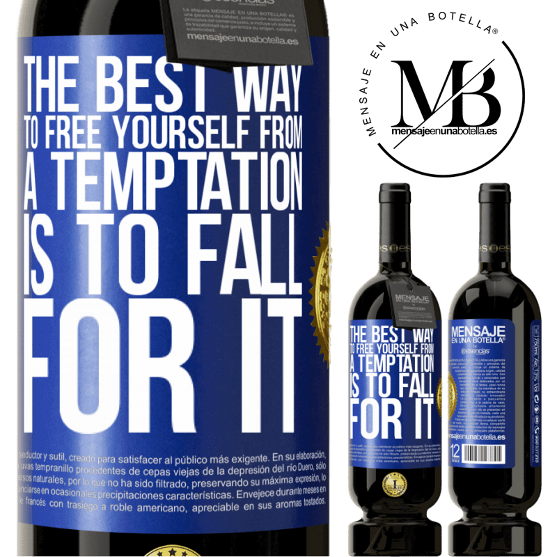 29,95 € Free Shipping | Red Wine Premium Edition MBS® Reserva The best way to free yourself from a temptation is to fall for it Blue Label. Customizable label Reserva 12 Months Harvest 2013 Tempranillo