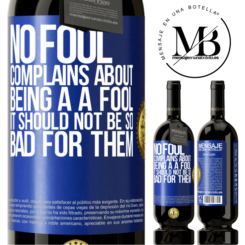 29,95 € Free Shipping | Red Wine Premium Edition MBS® Reserva No fool complains about being a a fool. It should not be so bad for them Blue Label. Customizable label Reserva 12 Months Harvest 2013 Tempranillo