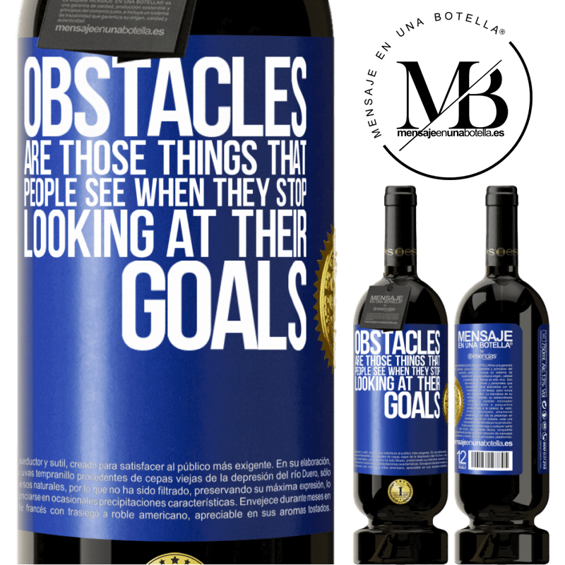 29,95 € Free Shipping   Red Wine Premium Edition MBS® Reserva Obstacles are those things that people see when they stop looking at their goals Blue Label. Customizable label Reserva 12 Months Harvest 2013 Tempranillo