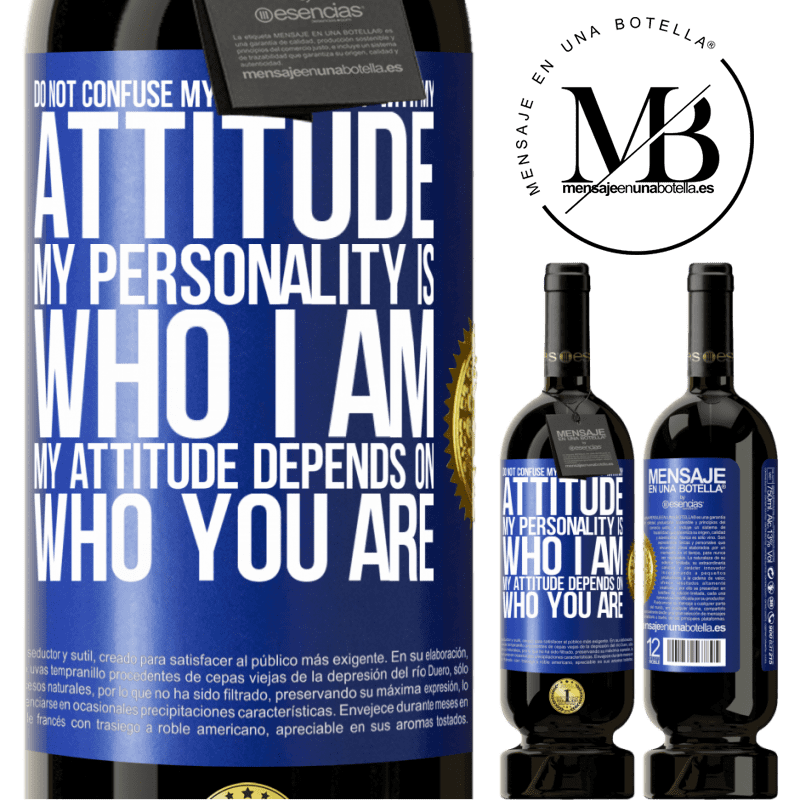29,95 € Free Shipping | Red Wine Premium Edition MBS® Reserva Do not confuse my personality with my attitude. My personality is who I am. My attitude depends on who you are Blue Label. Customizable label Reserva 12 Months Harvest 2013 Tempranillo