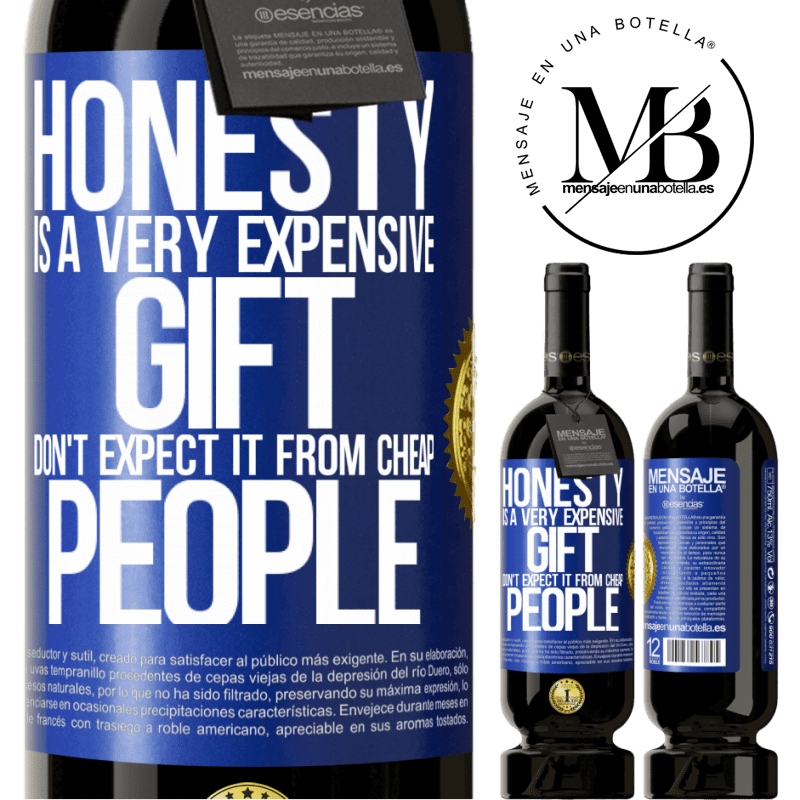 29,95 € Free Shipping | Red Wine Premium Edition MBS® Reserva Honesty is a very expensive gift. Don't expect it from cheap people Blue Label. Customizable label Reserva 12 Months Harvest 2013 Tempranillo