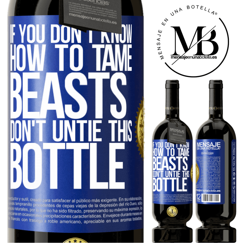 29,95 € Free Shipping   Red Wine Premium Edition MBS® Reserva If you don't know how to tame beasts don't untie this bottle Blue Label. Customizable label Reserva 12 Months Harvest 2013 Tempranillo