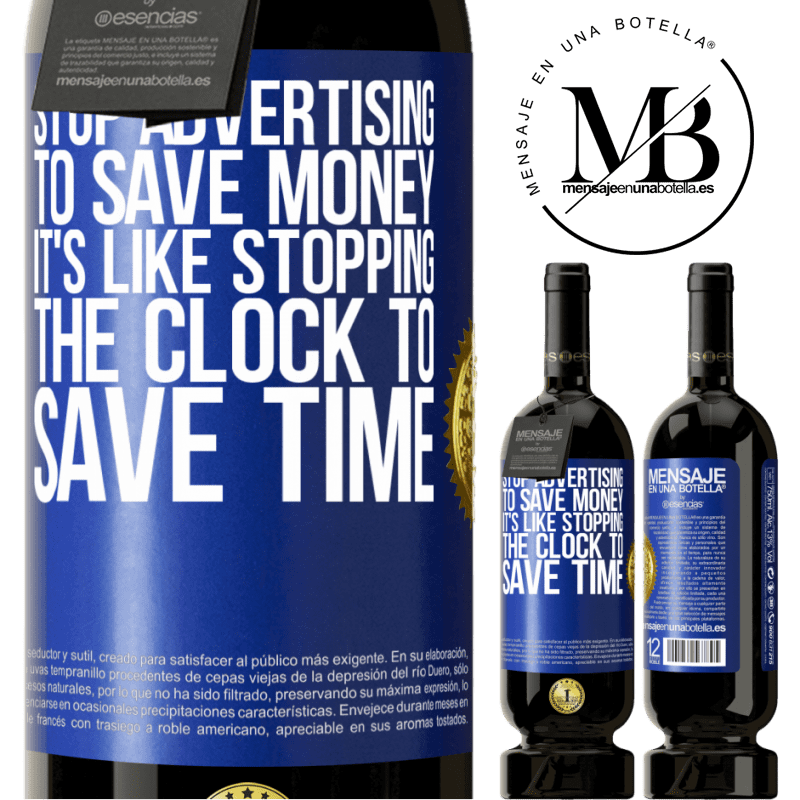 29,95 € Free Shipping | Red Wine Premium Edition MBS® Reserva Stop advertising to save money, it's like stopping the clock to save time Blue Label. Customizable label Reserva 12 Months Harvest 2013 Tempranillo