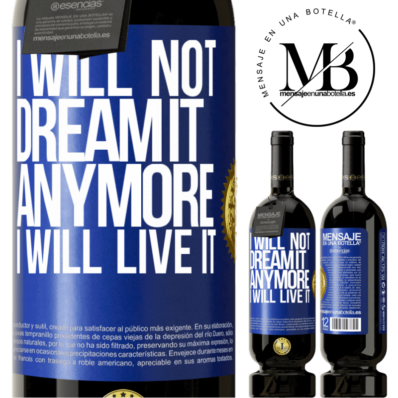 29,95 € Free Shipping | Red Wine Premium Edition MBS® Reserva I will not dream it anymore. I will live it Blue Label. Customizable label Reserva 12 Months Harvest 2013 Tempranillo