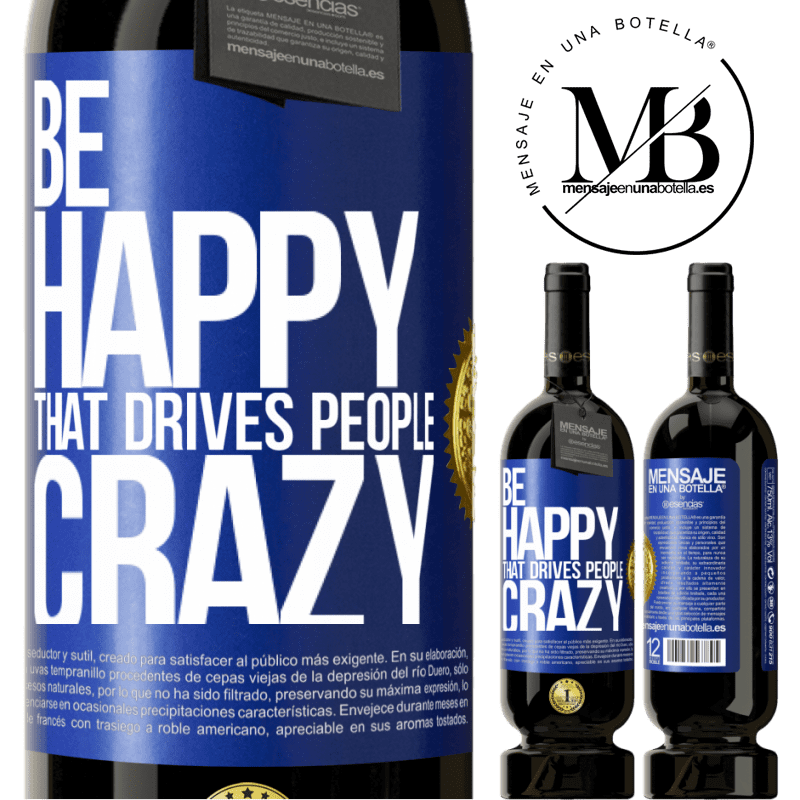 29,95 € Free Shipping | Red Wine Premium Edition MBS® Reserva Be happy. That drives people crazy Blue Label. Customizable label Reserva 12 Months Harvest 2013 Tempranillo