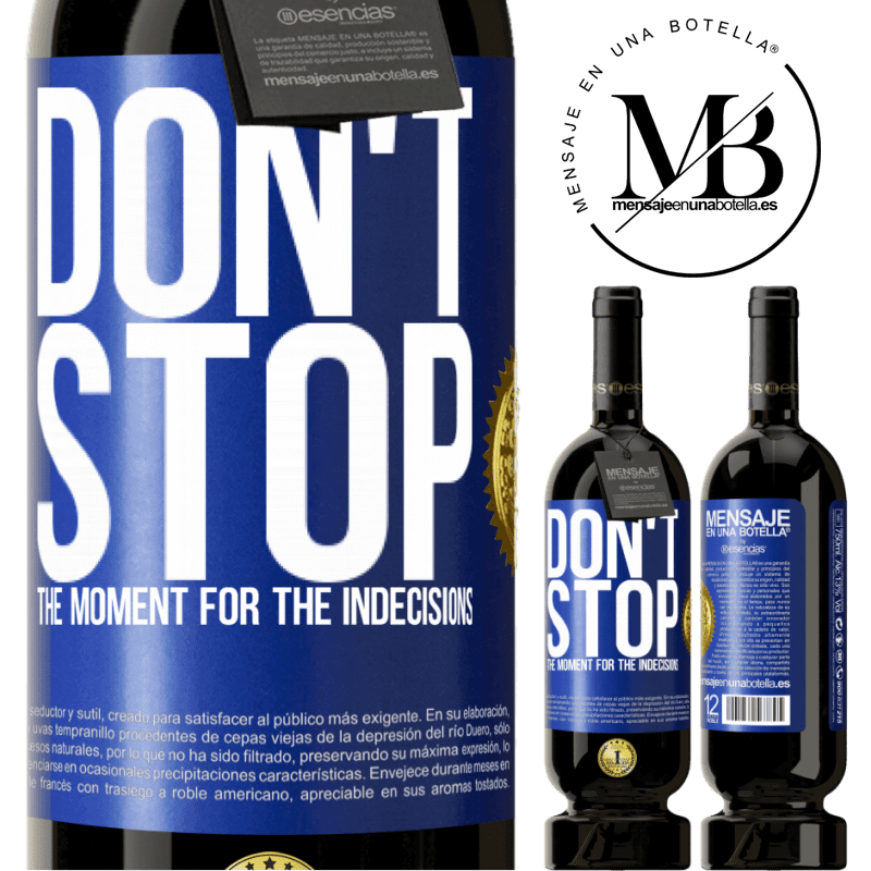 29,95 € Free Shipping | Red Wine Premium Edition MBS® Reserva Don't stop the moment for the indecisions Blue Label. Customizable label Reserva 12 Months Harvest 2013 Tempranillo