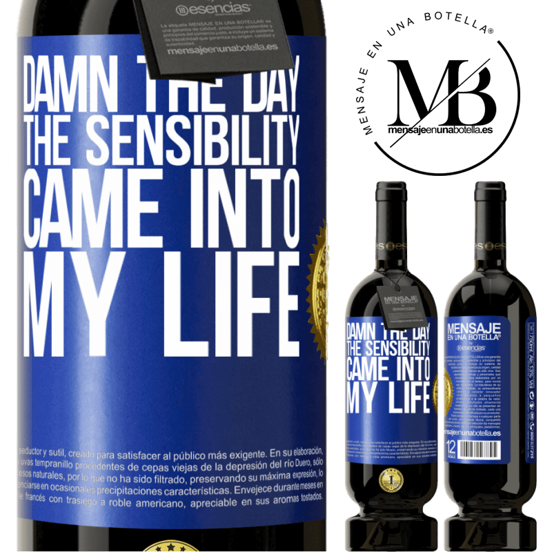 29,95 € Free Shipping | Red Wine Premium Edition MBS® Reserva Damn the day the sensibility came into my life Blue Label. Customizable label Reserva 12 Months Harvest 2013 Tempranillo