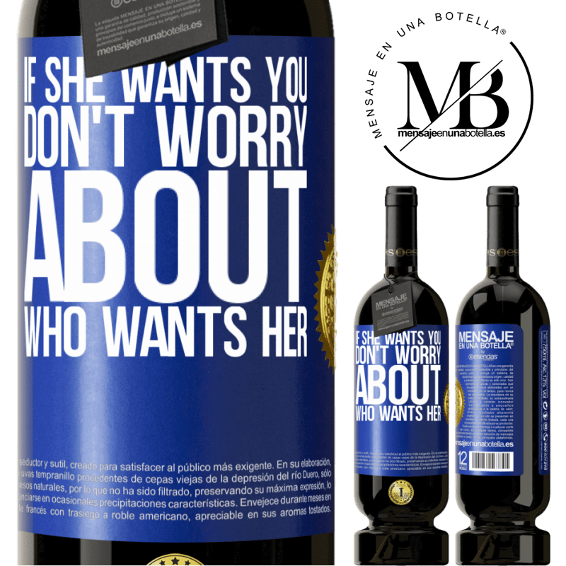 29,95 € Free Shipping | Red Wine Premium Edition MBS® Reserva If she wants you, don't worry about who wants her Blue Label. Customizable label Reserva 12 Months Harvest 2013 Tempranillo