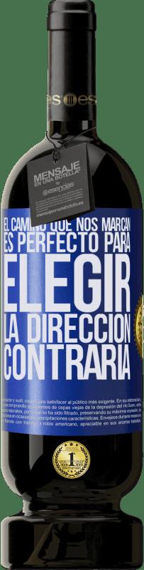 «El camino que nos marcan es perfecto para elegir la dirección contraria» Edición Premium MBS® Reserva
