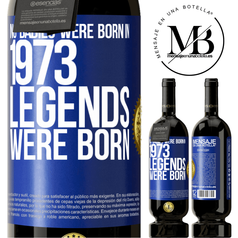 29,95 € Free Shipping | Red Wine Premium Edition MBS® Reserva No babies were born in 1973. Legends were born Blue Label. Customizable label Reserva 12 Months Harvest 2013 Tempranillo