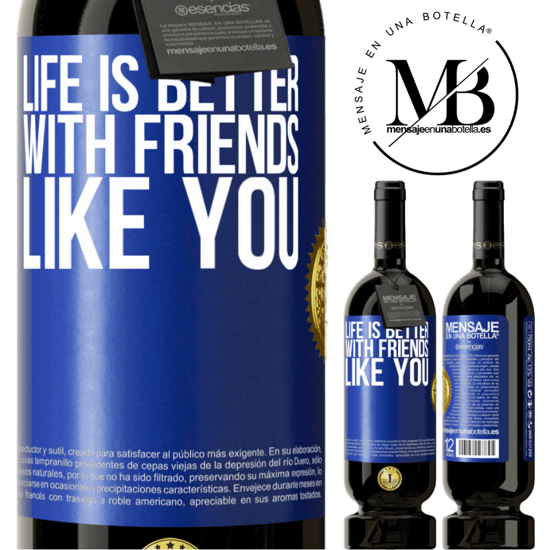 29,95 € Free Shipping | Red Wine Premium Edition MBS® Reserva Life is better, with friends like you Blue Label. Customizable label Reserva 12 Months Harvest 2013 Tempranillo