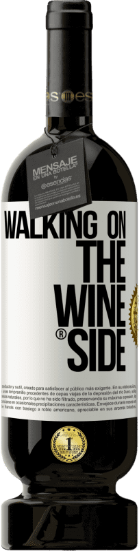 29,95 € | Red Wine Premium Edition MBS® Reserva Walking on the Wine Side® White Label. Customizable label Reserva 12 Months Harvest 2013 Tempranillo