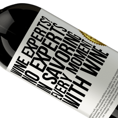Unique & Personal Expressions. «wine experts? No, experts in savoring every moment, with wine» Premium Edition MBS® Reserva