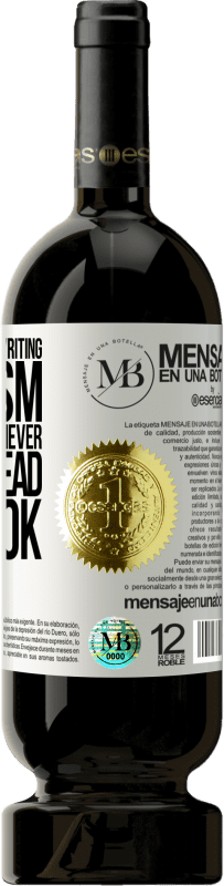 «You were so busy writing criticism that you could never sit and read the book» Premium Edition MBS® Reserva