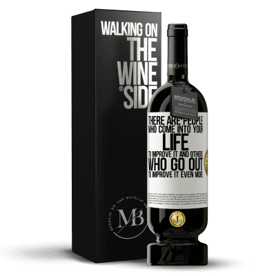 «There are people who come into your life to improve it and others who go out to improve it even more» Premium Edition MBS® Reserva