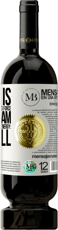 «There is a more powerful driving force than steam, electricity and atomic energy: The will» Premium Edition MBS® Reserva