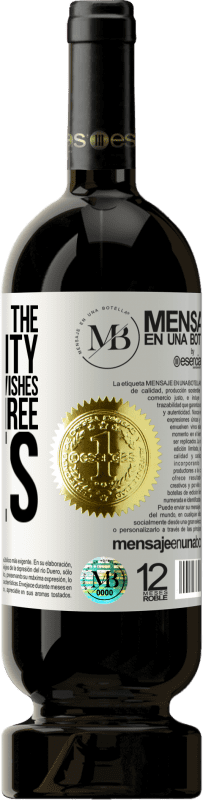 «If you give me the opportunity to ask for three wishes, I ask you three times» Premium Edition MBS® Reserva