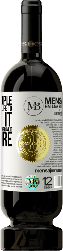 «There are people who come into your life to improve it and another who comes out to improve it even more» Premium Edition MBS® Reserva