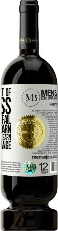 «Failure is part of success. If you don't fail, you don't learn. And if you don't learn, you don't change» Premium Edition MBS® Reserva