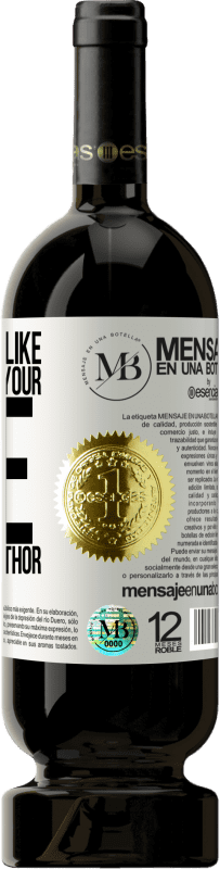 «If you don't like the story of your life, talk to the author» Premium Edition MBS® Reserva