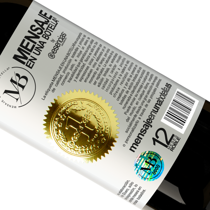 Limited Edition. «This bottle is for us to drink together. The gift will come later» Premium Edition MBS® Reserva
