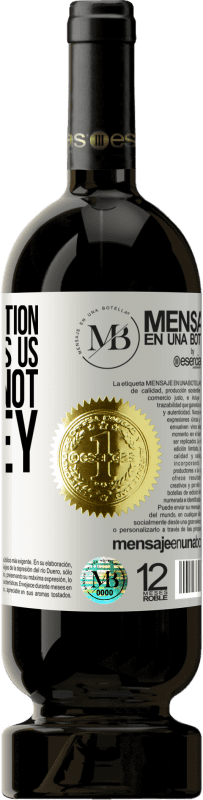 «For an education that teaches us to think not to obey» Premium Edition MBS® Reserva