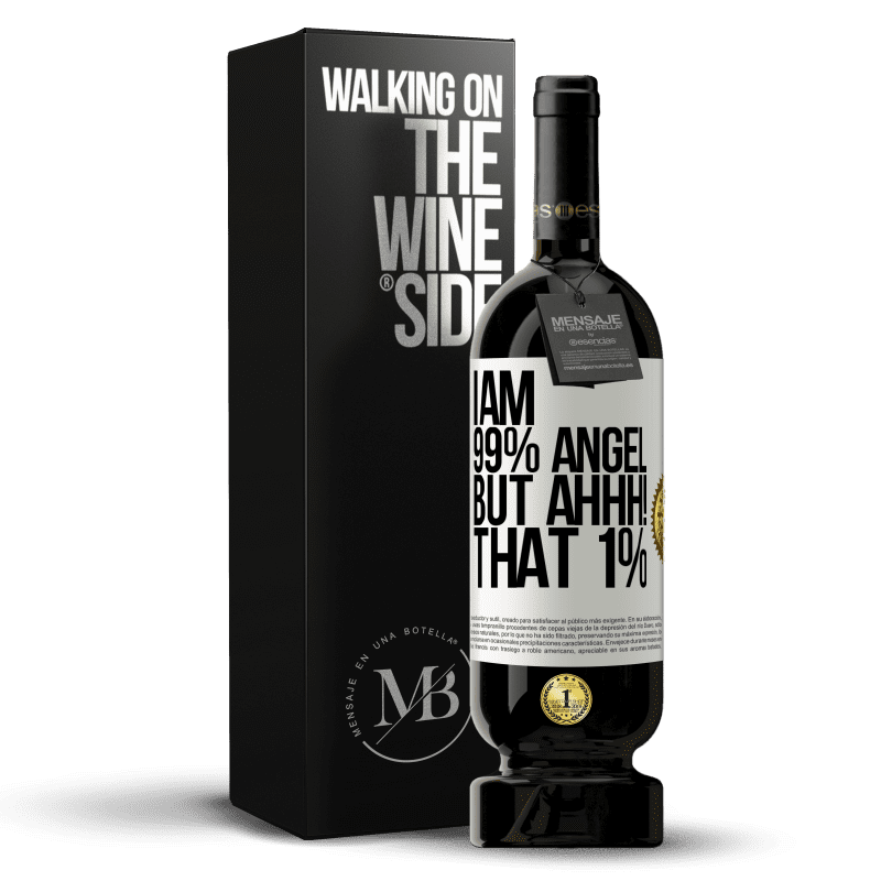 29,95 € Free Shipping | Red Wine Premium Edition MBS® Reserva I am 99% angel, but ahhh! that 1% White Label. Customizable label Reserva 12 Months Harvest 2013 Tempranillo