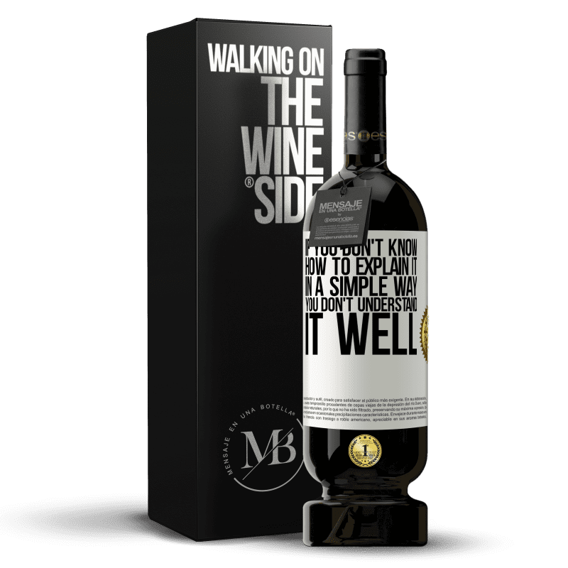 29,95 € Free Shipping | Red Wine Premium Edition MBS® Reserva If you don't know how to explain it in a simple way, you don't understand it well White Label. Customizable label Reserva 12 Months Harvest 2013 Tempranillo