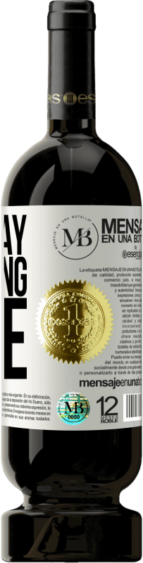 «Someday is a long time» Premium Edition MBS® Reserva