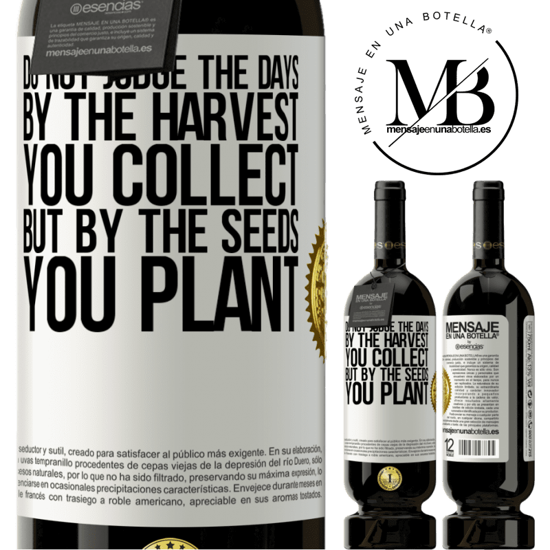 29,95 € Free Shipping | Red Wine Premium Edition MBS® Reserva Do not judge the days by the harvest you collect, but by the seeds you plant White Label. Customizable label Reserva 12 Months Harvest 2013 Tempranillo