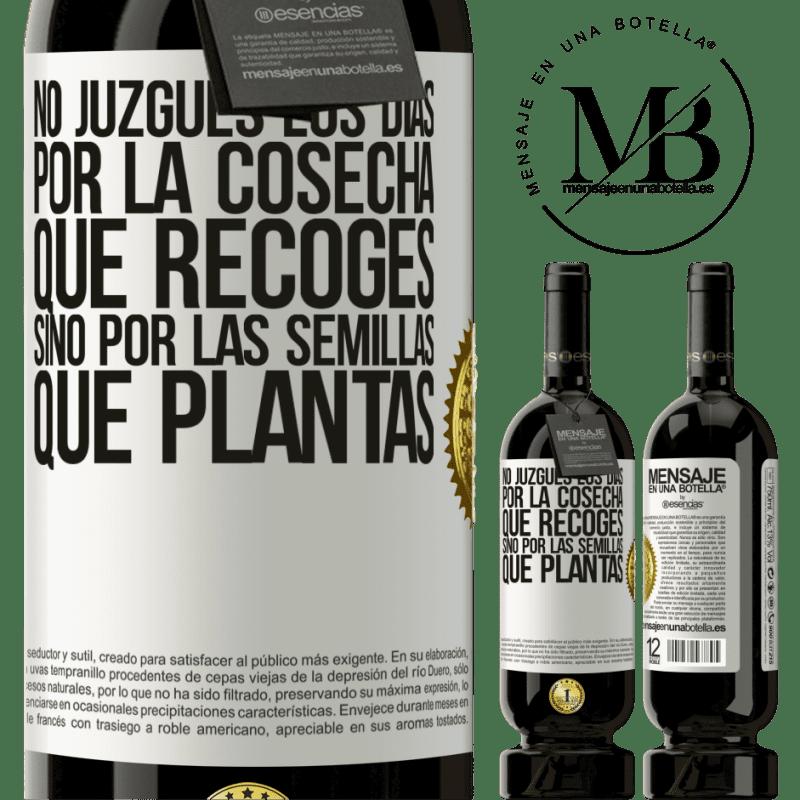29,95 € Envoi gratuit   Vin rouge Édition Premium MBS® Reserva Ne jugez pas les jours par la récolte que vous récoltez, mais par les graines que vous plantez Étiquette Blanche. Étiquette personnalisable Reserva 12 Mois Récolte 2013 Tempranillo