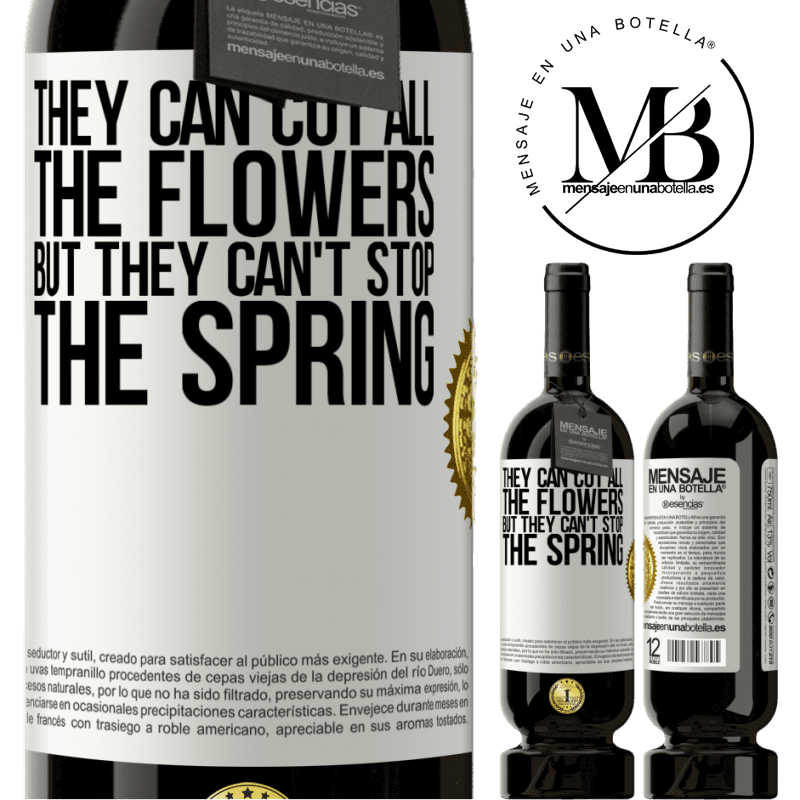 29,95 € Free Shipping | Red Wine Premium Edition MBS® Reserva They can cut all the flowers, but they can't stop the spring White Label. Customizable label Reserva 12 Months Harvest 2013 Tempranillo