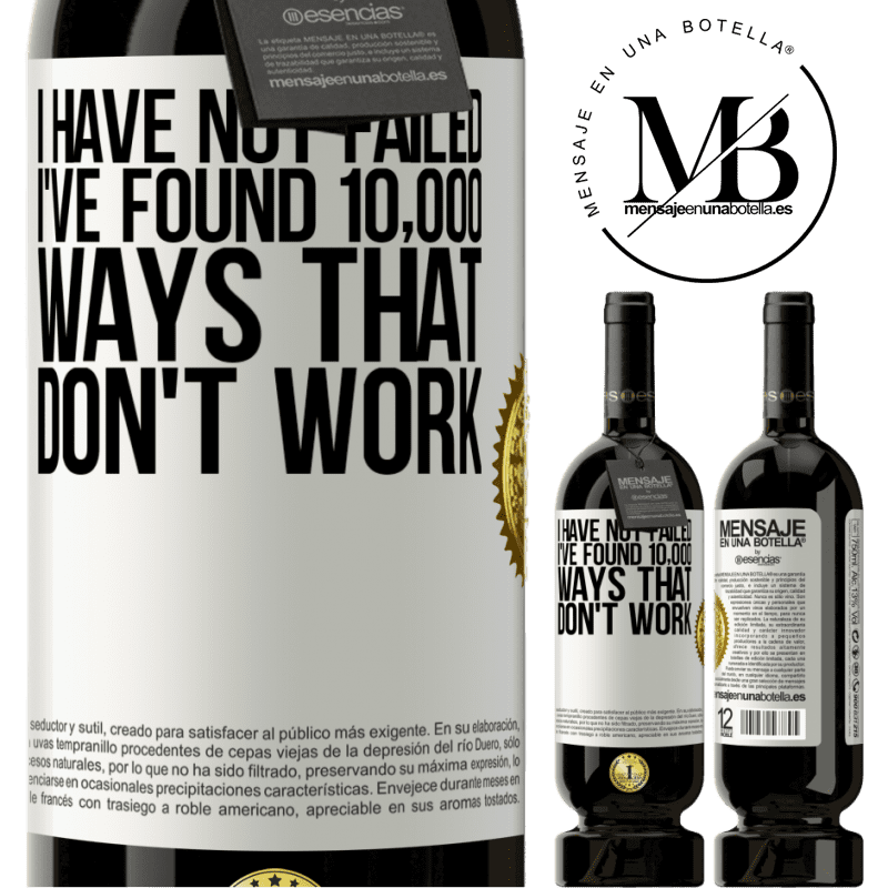 29,95 € Free Shipping   Red Wine Premium Edition MBS® Reserva I have not failed. I've found 10,000 ways that don't work White Label. Customizable label Reserva 12 Months Harvest 2013 Tempranillo