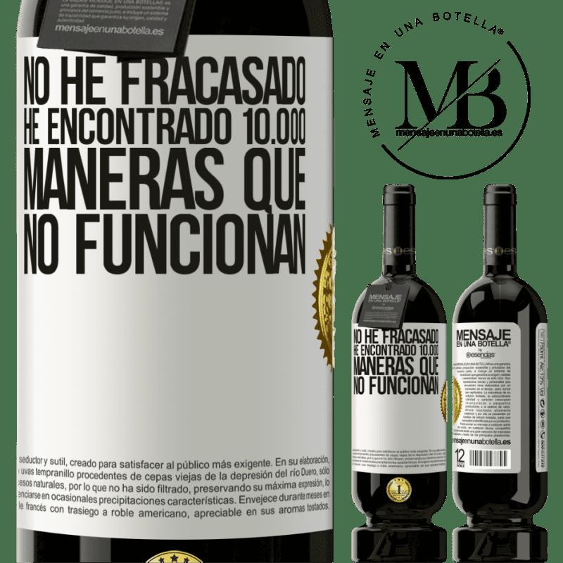 29,95 € Envoi gratuit   Vin rouge Édition Premium MBS® Reserva Je n'ai pas échoué. J'ai trouvé 10 000 façons qui ne fonctionnent pas Étiquette Blanche. Étiquette personnalisable Reserva 12 Mois Récolte 2013 Tempranillo