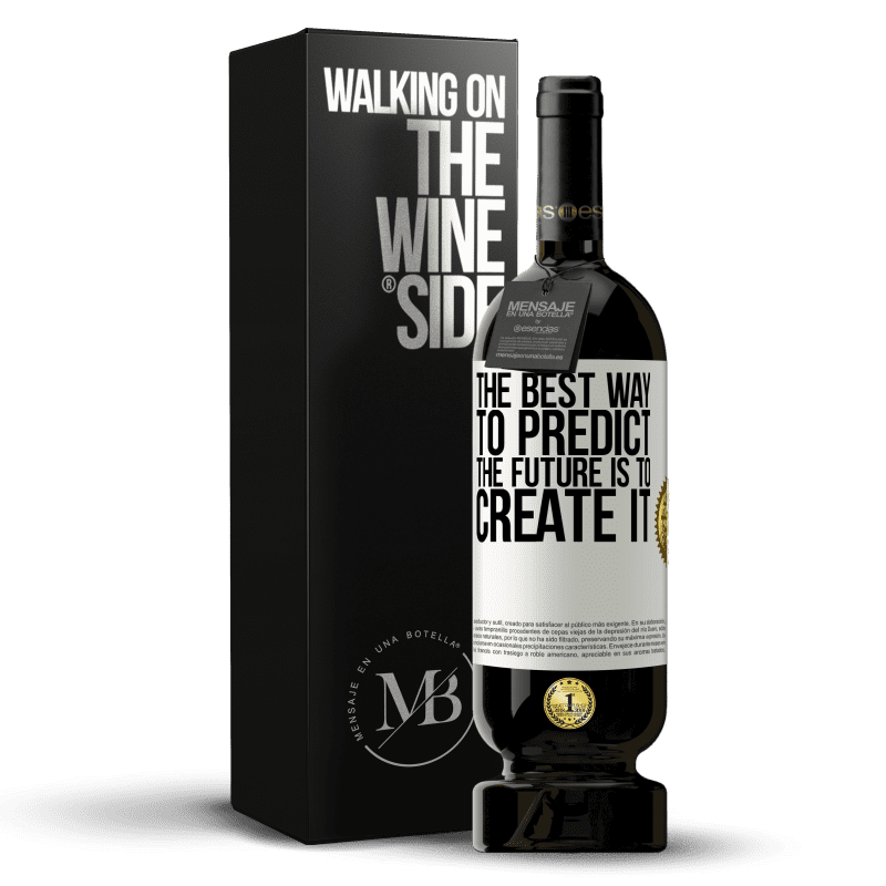 29,95 € Free Shipping | Red Wine Premium Edition MBS® Reserva The best way to predict the future is to create it White Label. Customizable label Reserva 12 Months Harvest 2013 Tempranillo