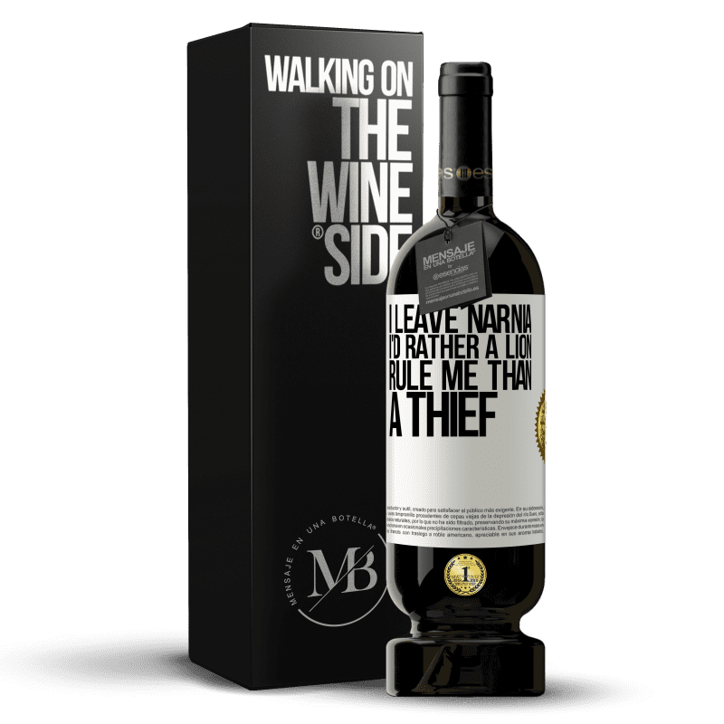 29,95 € Free Shipping | Red Wine Premium Edition MBS® Reserva I leave Narnia. I'd rather a lion rule me than a thief White Label. Customizable label Reserva 12 Months Harvest 2013 Tempranillo