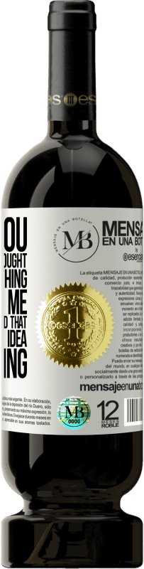 «I LOVE YOU Because when I thought I knew everything you kissed me. And then I understood that I had no fucking idea of» Premium Edition MBS® Reserva