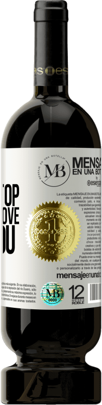 «I will never stop falling in love with you» Premium Edition MBS® Reserva