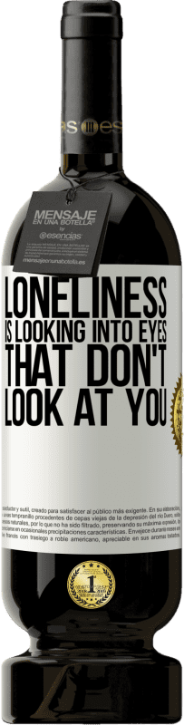 29,95 € Free Shipping | Red Wine Premium Edition MBS® Reserva Loneliness is looking into eyes that don't look at you White Label. Customizable label Reserva 12 Months Harvest 2013 Tempranillo