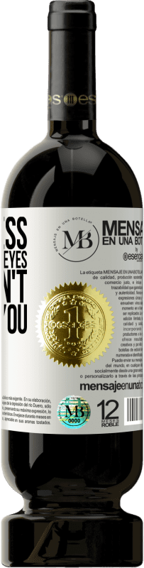 «Loneliness is looking into eyes that don't look at you» Premium Edition MBS® Reserva